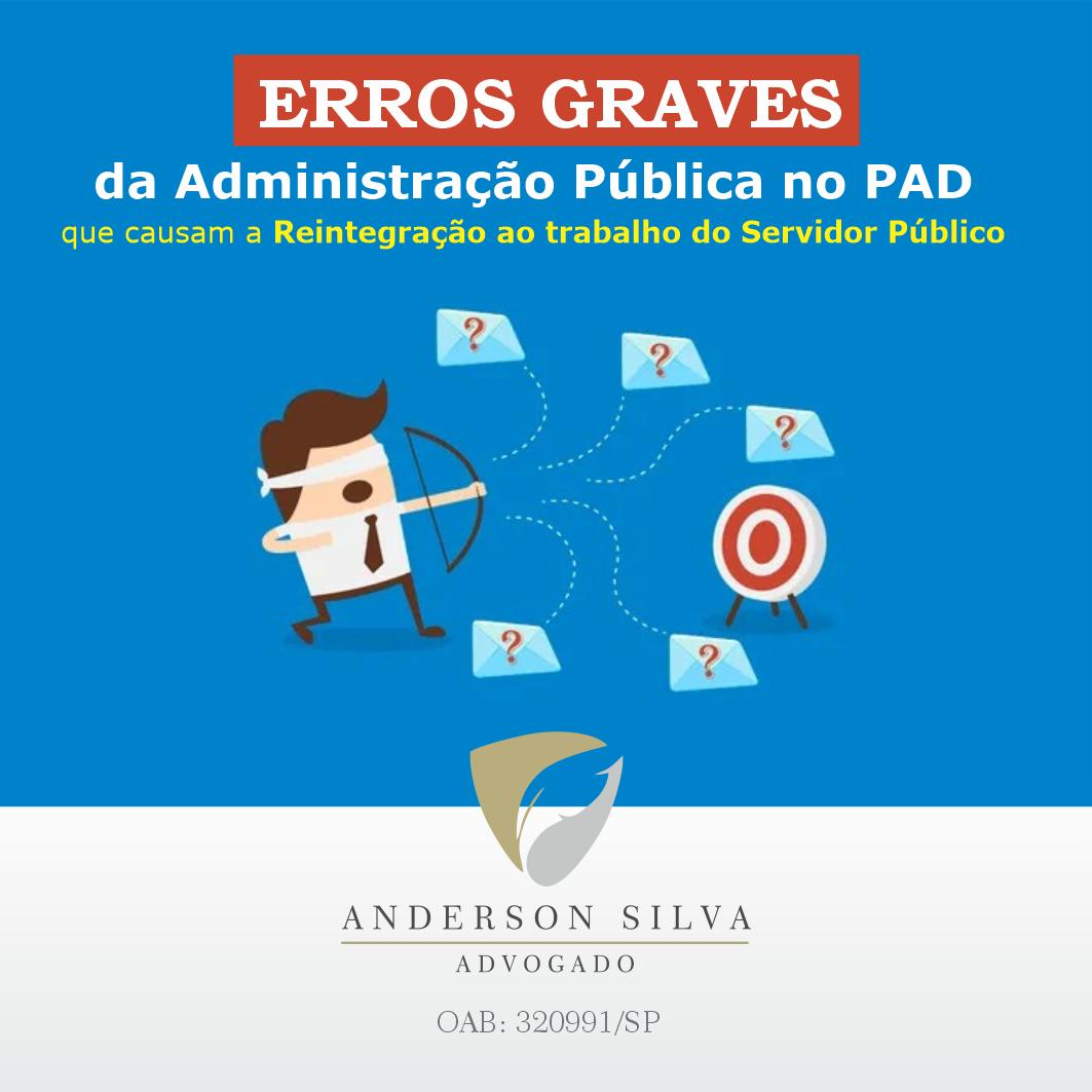 Erros graves da Administração Pública no PAD, que causam a Reintegração ao trabalho do Servidor Público